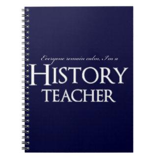 Remain Calm I'm A History Teacher Notebook