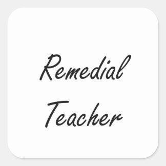 Remedial Teacher Artistic Job Design Square Sticker