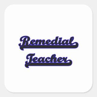 Remedial Teacher Classic Job Design Square Sticker