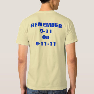 REMEMBER 9-11 on 9-11-11 All Styles 10th Anniversa Shirts