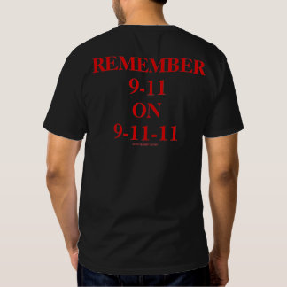 Remember 9-11 on 9-11-11 Black Orig., 10th Anniver T-shirt