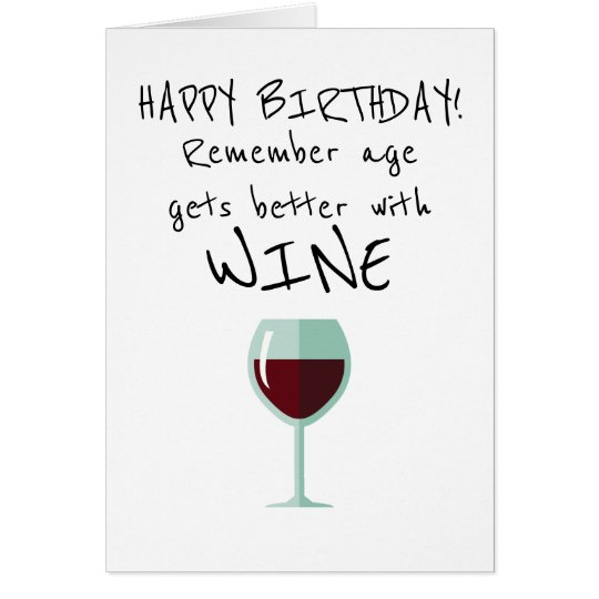 Funny Vine Photo Birthday Cards: Remember Age Gets Better With Wine Happy Birthday Card