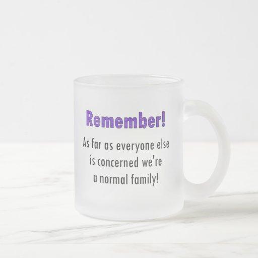 Remember As Far As Everyone Else Is Concerned We'r Mug