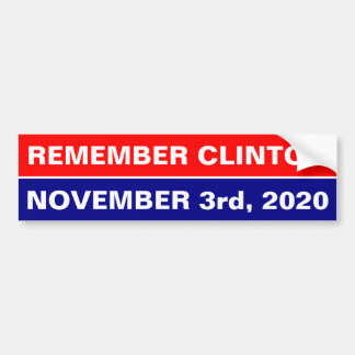REMEMBER CLINTON, NOVEMBER 3rd, 2020 Bumper Sticker