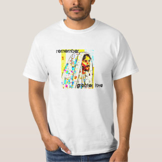 remember. greater love. T-Shirt
