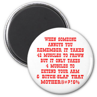 Remember It Only Takes Four Muscles To Bitch-Slap 6 Cm Round Magnet