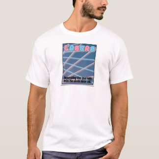 Remember Lasers?!? T-Shirt