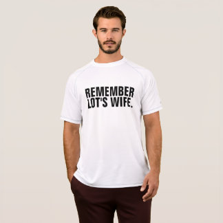 REMEMBER LOT'S WIFE. Christian T-shirts
