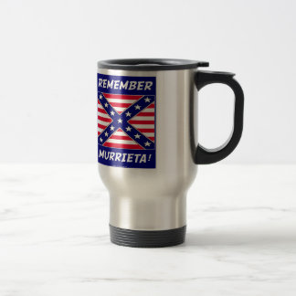 REMEMBER MURRIETA IMMIGRATON STAINLESS STEEL TRAVEL MUG
