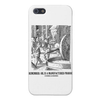 Remember: Oil Is A Manufactured Product Case For iPhone 5