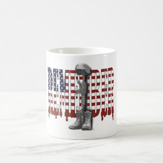 REMEMBER Our Fallen Military Heroes Coffee Mug