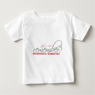 remember srebrenica genocide baby T-Shirt