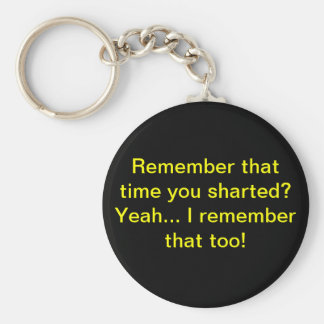 Remember that time you sharted? keychain