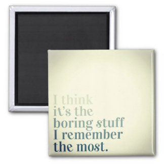 Remember the Boring Stuff Magnet
