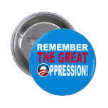 Remember the Great OPPRESSION Pin