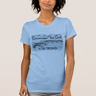 Remember The Gulf Ladies Apparel #2 Tee Shirts