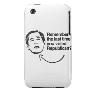REMEMBER THE LAST TIME YOU VOTED REPUBLICAN iPhone 3 CASES