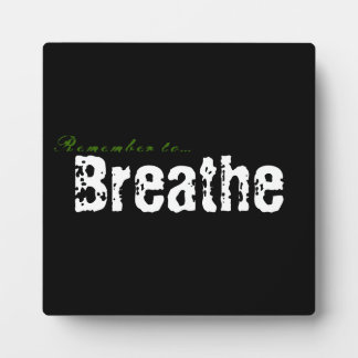 Remember To...Breathe Plaque