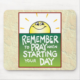 Remember to Pray Everyday Mousepad