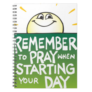 Remember to Pray Everyday Spiral Notebook