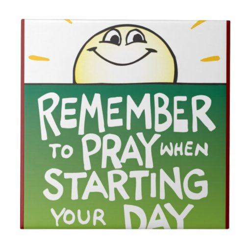 Remember to Pray Everyday Tile