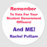 Remember, To Vote For Your Student Government O... Round Stickers
