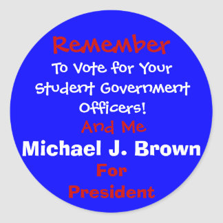 Remember , To Vote for Your Student Government ... Round Sticker