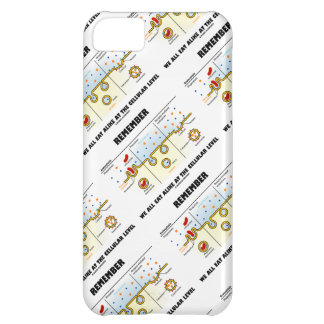 Remember We All Eat Alike At The Cellular Level iPhone 5C Case