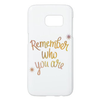 """Remember Who You Are"" Galaxy Phone Case"