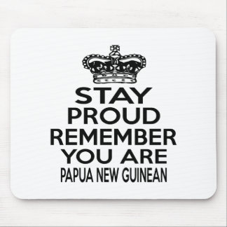 REMEMBER YOU ARE PAPUA NEW GUINEAN MOUSE PAD