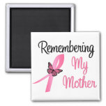 Remembering My Mother - Breast Cancer Awareness Magnet