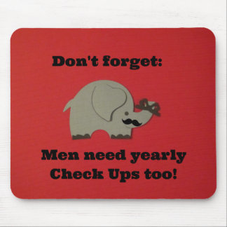 Reminder for men to get yearly check ups. mouse pad