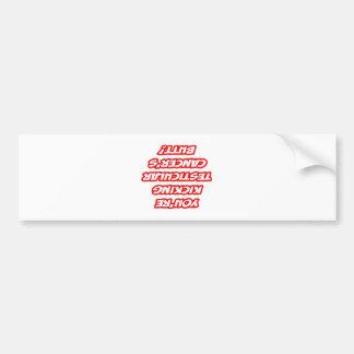 Reminder Kicking Testicular Cancer s Butt Bumper Stickers