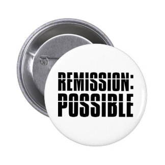 Remission Possible 6 Cm Round Badge