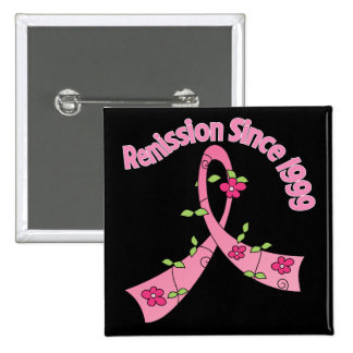 Remission Since 1999 Breast Cancer Buttons