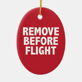 Remove Before Flight Christmas Ornament