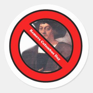 Remove Columbus Day Sticker! Round Sticker