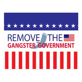 Remove The Gangster Government Postcards