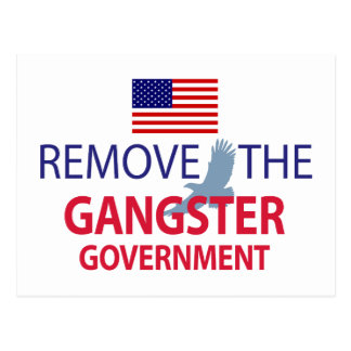 Remove The Gangster Government Postcard