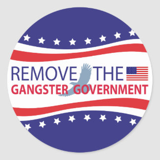 Remove The Gangster Government Round Sticker
