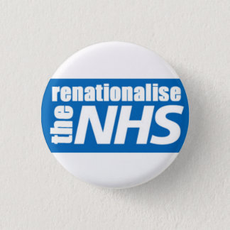 Renationalise the NHS 3 Cm Round Badge