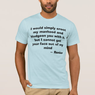 Renier's Bludgeoning T-Shirt