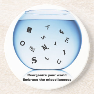 Reorganize your life embrace the miscellaneous beverage coaster