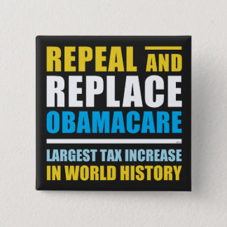 Repeal And Replace Obamacare 15 Cm Square Badge