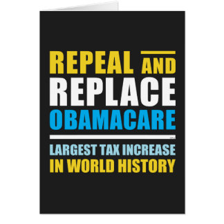 Repeal And Replace Obamacare Greeting Card