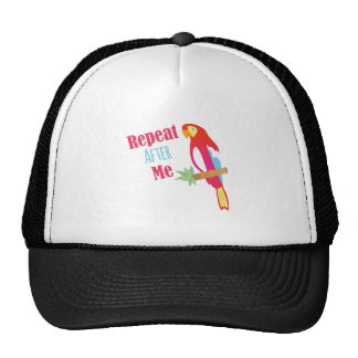 Repeat After Me Trucker Hat