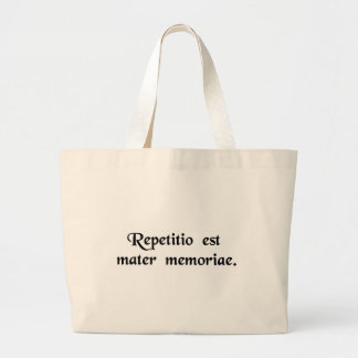 Repetition is the mother of memory. large tote bag