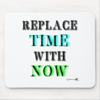 Replace time with now mouse pad