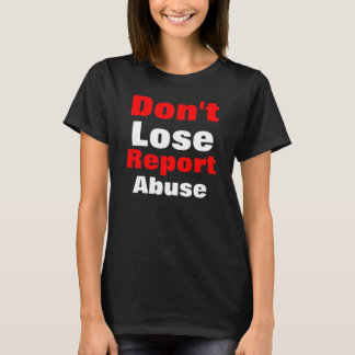 Report abuse T-Shirt