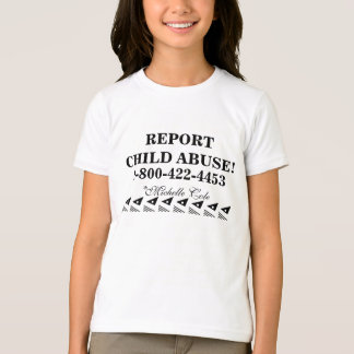 REPORT CHILD ABUSE! TEE SHIRTS